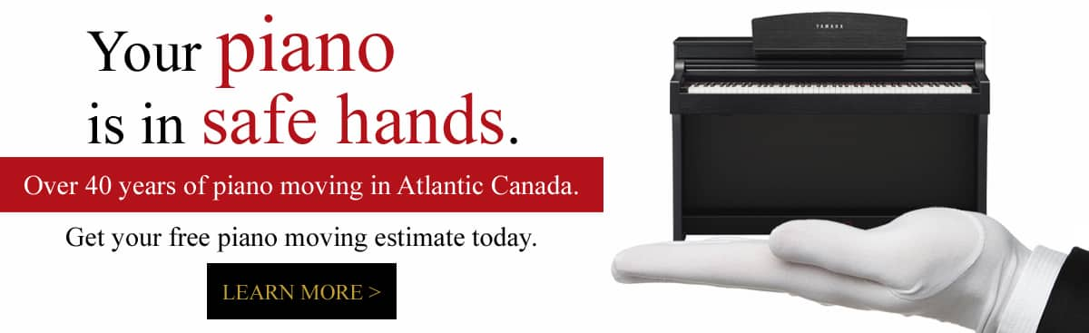 Your piano is in safe hands. Over 40 years of piano moving in Atlantic Canada. Get your free piano moving estimate today.